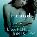 Demand, Lisa Renee Jones