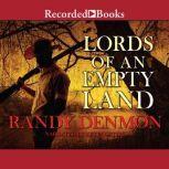 Lords of An Empty Land, Randy Denmon