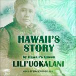Hawaii's Story by Hawaii's Queen, Lili'uokalani