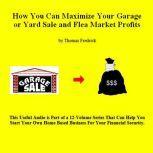 06. How To Triple Your Garage Sale Profits, Thomas Fredrick