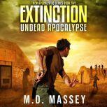 Extinction Undead Apocalypse, M.D. Massey