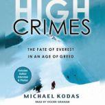 High Crimes The Fate of Everest in an Age of Greed, Michael Kodas