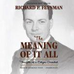 The Meaning of It All Thoughts of a CitizenScientist, Richard Feynman