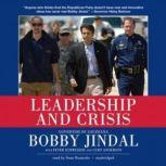 Leadership and Crisis, Bobby Jindal, with Peter Schweizer and Curt Anderson