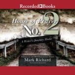 House of Prayer No.2 A Writer's Journey Home, Mark Richard