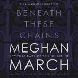 Beneath These Chains, Meghan  March
