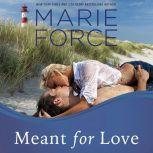 Meant for Love, Marie Force