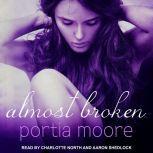Almost Broken, Portia Moore