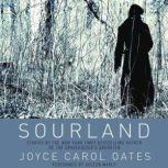 Sourland Stories of Loss, Grief, and Forgetting, Joyce Carol Oates