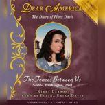 Dear America: The Fences Between Us, Kirby Larson
