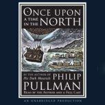 Once Upon a Time in the North, Philip Pullman