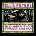 The Hermit of Eyton Forest The Fourteenth Chronicle of Brother Cadfael: A Brother Cadfael Medieval Mystery, Ellis Peters