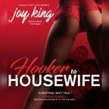 Hooker to Housewife, Joy King