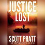 Justice Lost, Scott Pratt