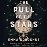 The Pull of the Stars A Novel, Emma Donoghue