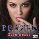 Brazen, Maya Banks