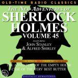 THE NEW ADVENTURES OF SHERLOCK HOLMES, VOLUME 45; EPISODE 1: THE ADVENTURE OF THE EMPTY HOUSE??EPISODE 2: THE CASE OF THE VERY BEST BUTTER, Dennis Green