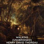 Walking (Unabridged), Henry David Thoreau
