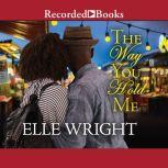 The Way You Hold Me, Elle Wright