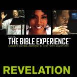 Inspired By ... The Bible Experience Audio Bible - Today's New International Version, TNIV: (40) Revelation, Full Cast