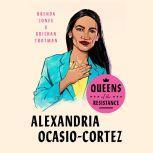 Queens of the Resistance: Alexandria Ocasio-Cortez, Brenda Jones