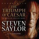 The Triumph of Caesar A Novel of Ancient Rome, Steven Saylor