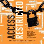 Access Restricted (Word$), Gregory Scott Katsoulis