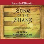 Song of the Shank, Jeffery Renard Allen