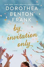 By Invitation Only A Novel, Dorothea Benton Frank