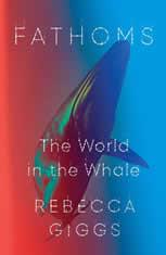 Fathoms The World in the Whale, Rebecca Giggs