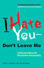 I Hate You--Don't Leave Me Understanding the Borderline Personality, Jerold J. Kreisman