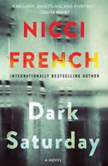 Dark Saturday A Novel, Nicci French