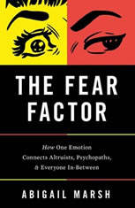 The Fear Factor: How One Emotion Connects Altruists, Psychopaths, and Everyone In-Between - Audiobook Download