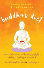 Buddhas Diet: The Ancient Art of Losing Weight without Losing Your Mind