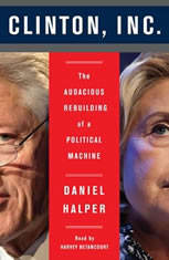 The Clinton, Inc.: The Audacious Rebuilding of a Political Machine - Audiobook Download