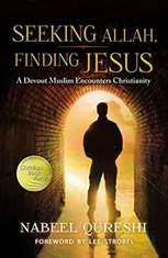 Seeking Allah, Finding Jesus A Devout Muslim Encounters Christianity, Nabeel Qureshi