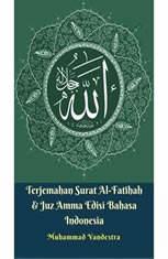 Terjemahan Surat Al-Fatihah & Juz Amma Edisi Bahasa Indonesia