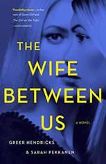 The Wife Between Us A Novel, Greer Hendricks