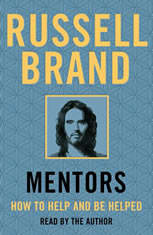 Mentors How to Help and Be Helped, Russell Brand