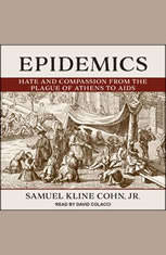 Epidemics: Hate and Compassion from the Plague of Athens to AIDS - Audiobook Download