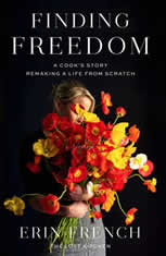 Finding Freedom A Cook's Story; Remaking a Life from Scratch, Erin French