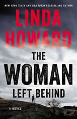 The Woman Left Behind A Novel, Linda Howard