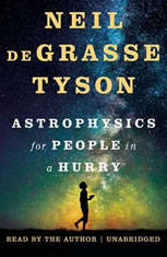 Astrophysics for People in a Hurry, Neil deGrasse Tyson