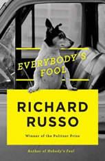 Everybody's Fool A novel, Richard Russo