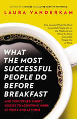 What the Most Successful People Do Before Breakfast: A Short Guide to Making Over Your Mornings-and Life (Intl Ed)