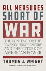 All Measures Short Of War: The Contest For The Twenty-first Century And The Future Of American Power - Audiobook Download