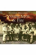 the theme of wildfres in young men and fire by norman maclean Norman maclean, young men and fire  for hughes aircraft and the institute for  defense analysis to predict the speed of missiles  lab, still form the basis for  the computer models used to predict how wildfires will spread.