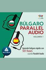 Blgaro Parallel Audio  Aprende blgaro rpido con 501 frases usando Parallel Audio - Volumen 1
