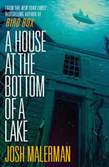 A House at the Bottom of a Lake, Josh Malerman