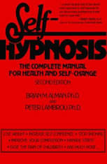Self-Hypnosis: The Complete Manual for Health and Self-Change Second Edition